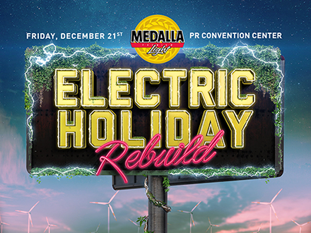 Medalla Light ELECTRIC HOLIDAY Rebuild - Centro de Convenciones de PR