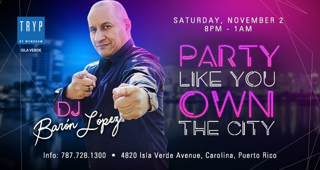 Party Like you Own the City - TRYP Hotel, Isla Verde